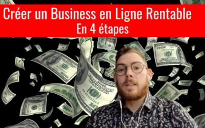Les 4 étapes pour avoir un Business en Ligne Rentable dans 30 jours