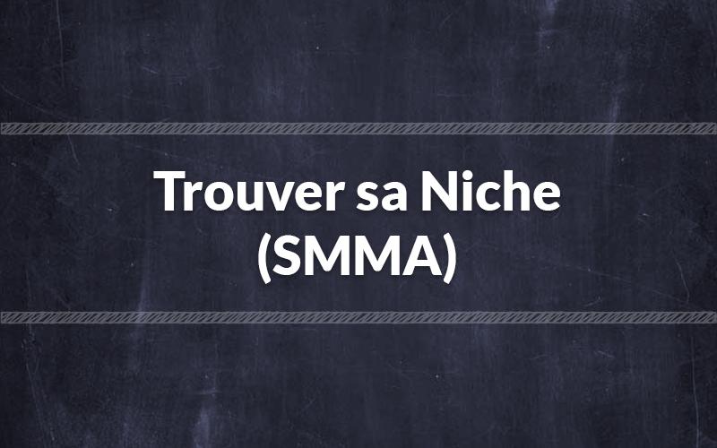 Trouver sa Niche (SMMA)